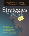 Image for Strategies That Work : Teaching Comprehension for Understanding, Engagement, and Building Knowledge, Grades K-8