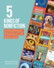 Image for 5 kinds of nonfiction  : enriching reading and writing instruction with children's books