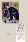 Image for A Time Far Past : A Novel of Vietnam