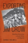 Image for Exporting Jim Crow  : blackface minstrelsy in South Africa and beyond