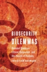 Image for Biosecurity dilemmas  : dreaded diseases, ethical responses, and the health of nations