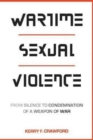 Image for Wartime Sexual Violence : From Silence to Condemnation of a Weapon of War