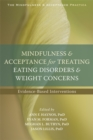 Image for Mindfulness and acceptance for treating eating disorders and weight concerns  : evidence-based interventions