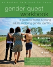 Image for The gender quest workbook  : a guide for teens and young adults exploring gender identity