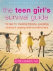 Image for The teen girl's survival guide  : ten tips for making friends, avoiding drama, and coping with social stress