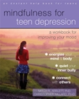 Image for Mindfulness for teen depression  : a workbook for improving your mood