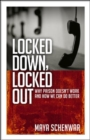Image for Locked Down, Locked Out: Why Prison Doesn't Work and How We Can Do Better
