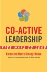 Image for Co-Active Leadership: Five Ways to Lead