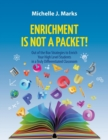 Image for Enrichment is not a Packet! : Out of the Box Strategies to Enrich Your High Level Students in a Truly Differentiated Classroom