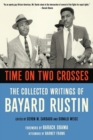 Image for Time on two crosses  : the collected writings of Bayard Rustin