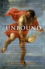 Image for Unbound  : how eight technologies made us human, transformed society, and brought our world to the brink