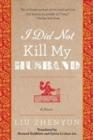 Image for I did not kill my husband  : a novel