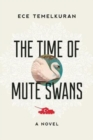 Image for The time of mute swans  : a novel