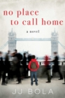 Image for No Place to Call Home : A Novel