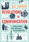 Image for Revolutions in communication  : media history from Gutenberg to the digital age