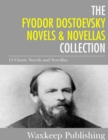 Image for Fyodor Dostoevsky Novels and Novellas Collection: The Brothers Karamazov, Crime and Punishment, and 11 Other Classics