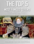 Image for Top 5 Most Famous Queens: Nefertiti, Cleopatra, Elizabeth I, Catherine the Great, and Queen Victoria