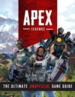 Image for Apex Legends : The Ultimate Unofficial Game Guide