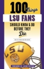 Image for 100 Things LSU Fans Should Know & Do Before They Die