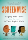Image for Screenwise  : helping kids thrive (and survive) in their digital world