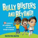 Image for Bully Busters and Beyond : 9 Treasures to Self-Confidence, Self-Esteem, and Strength of Character