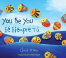 Image for You be you =: Se siempre tâu