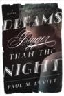 Image for Dreams bigger than the night: a novel