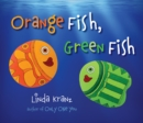 Image for Orange Fish, Green Fish