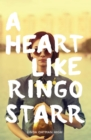 Image for A Heart Like Ringo Starr
