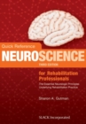 Image for Quick reference neuroscience for rehabilitation professionals  : the essential neurologic principles underlying rehabilitation practice