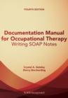 Image for Documentation manual for occupational therapy  : writing SOAP notes