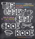 Image for The geeky chef cookbook  : 50 real-life recipes for your favorite fantasy foods : Volume 1