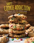 Image for Sally's cookie addiction  : irresistible cookies, cookie bars, shortbread, and more from the creator of Sally's baking addiction