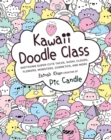 Image for Kawaii doodle class  : sketching super-cute tacos, sushi, clouds, flowers, monsters, cosmetics, and more : Volume 1