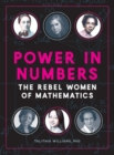 Image for Power in Numbers : The Rebel Women of Mathematics