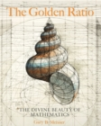 Image for The golden ratio  : the divine beauty of mathematics