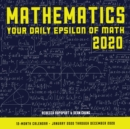 Image for Mathematics 2020: Your Daily Epsilon of Math : 12 Month Calendar  January Through December 2020