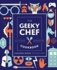 Image for The geeky chef cookbook  : real-life recipes for your favorite fantasy foods : Volume 4