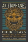 Image for Four plays  : Clouds, Birds, Lysistrata, Women of the Assembly