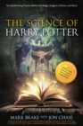 Image for The Science of Harry Potter : The Spellbinding Science Behind the Magic, Gadgets, Potions, and More!