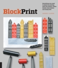 Image for Block print  : everything you need to know for printing with lino blocks, rubber blocks, foam sheets, and stamps