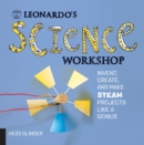 Image for Leonardo's science workshop  : invent, create, and make STEAM projects like a genius