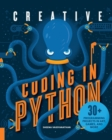 Image for Creative coding in Python  : 30+ programming projects in art, games, and more
