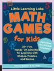 Image for Little Learning Labs: Math Games for Kids, abridged paperback edition : 25+ Fun, Hands-On Activities for Learning with Shapes, Puzzles, and Games