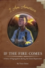 Image for If the Fire Comes: A Story of Segregation during the Great Depression