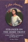 Image for Stranger on the Home Front: A Story of Indian Immigrants and World War I