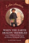 Image for When the Earth Dragon Trembled: A Story of Chinatown During the San Francisco Earthquake and Fire