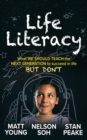 Image for Life literacy  : real life knowledge and resources for the next generation to succeed