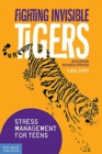 Image for Fighting Invisible Tigers : Stress Management for Teens (Revised & Updated Fourth Edition)