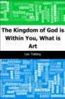 Image for Kingdom of God is Within You, What is Art